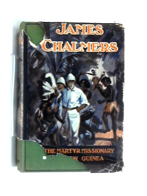 James Chalmers of New Guinea: Bright Biographies by William Robson