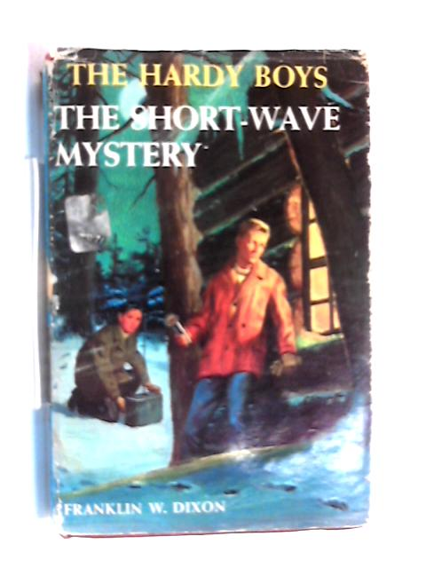 Short Wave Mystery By Franklin W Dixon
