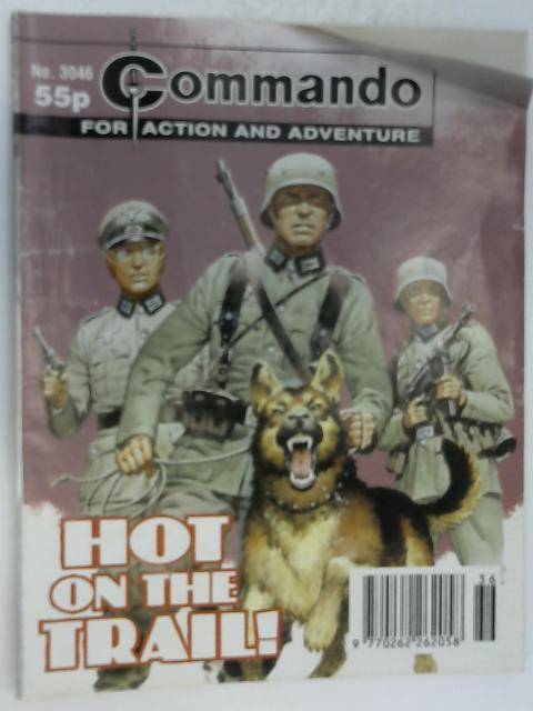 Commando No. 3046 Hot on the Trail! by Unknown
