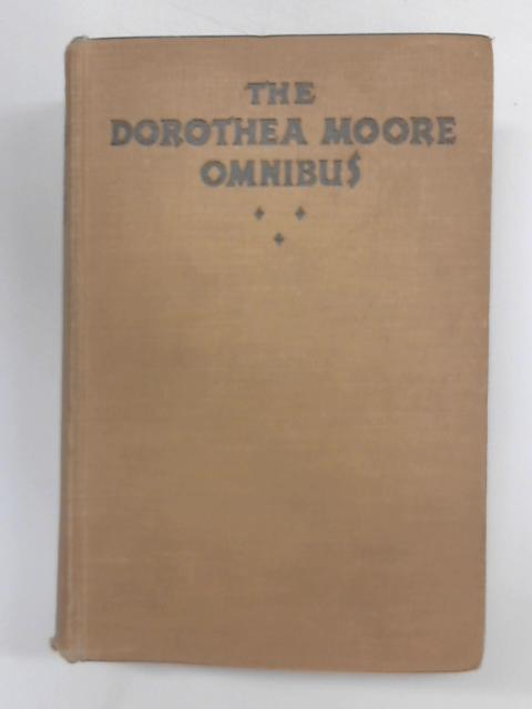 The Dorothea Moore Omnibus by Dorothea Moore