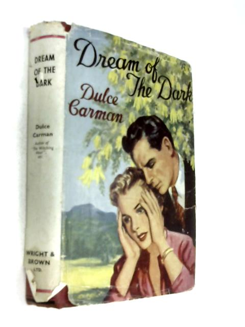 Dream of the Dark: A romance of Maoriland by Dulce Carman