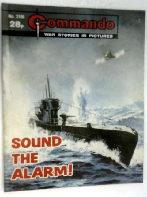 Commando No. 2166 Sound The Alarm! by Unknown
