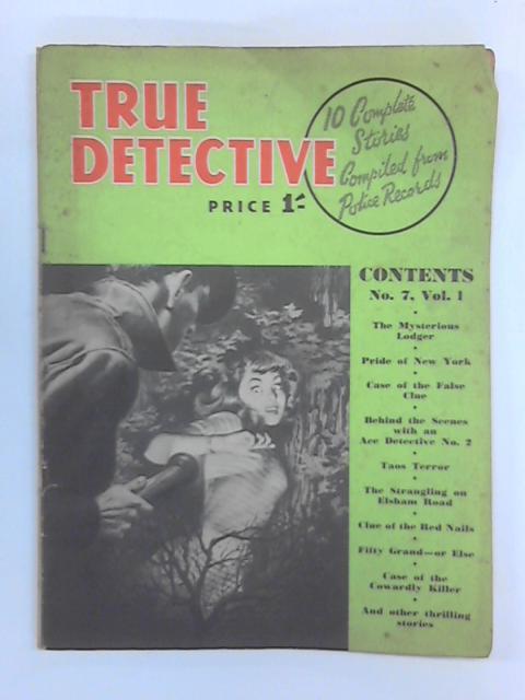 True Detective Magazine: Vol. 1 No. 7 by Various