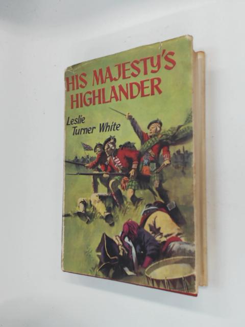 His Majesty's Highlanders by Leslie Turner White