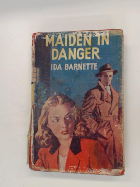 Maiden In Danger by Ida Barnette