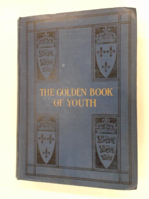The Golden Book of Youth: Noble Deeds of Boys and Girls by Amy B. Barnard, L.L.A.