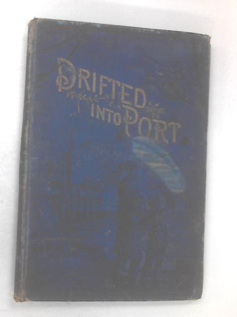 Drifted Into Port by Edwin Hodder