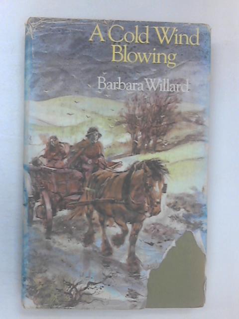 A Cold Wind Blowing by Barbara Willard