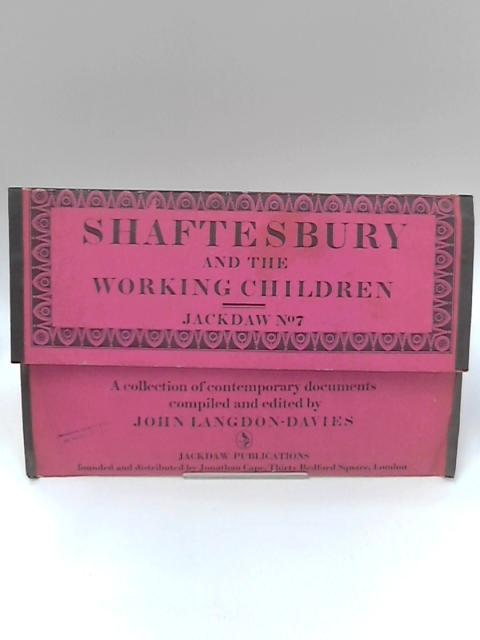 Shaftesbury and the Working Children, Jackdaw Series No. 7 by John Langdon-Davies