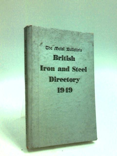 British iron and Steel Directory 1949 by Anon