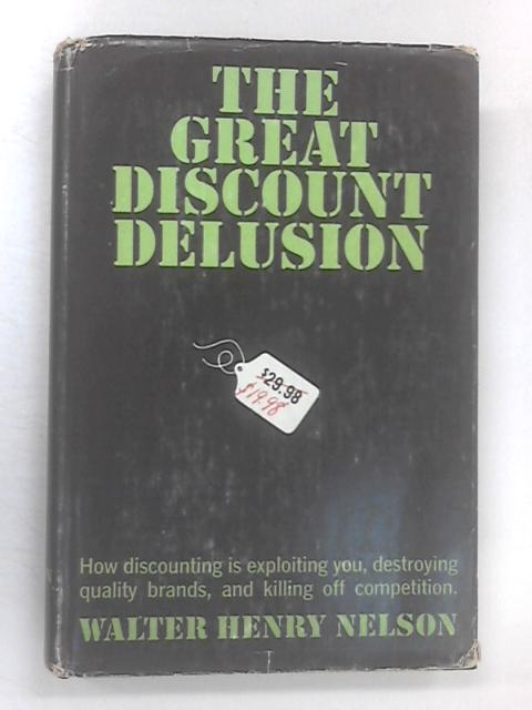 The Great Discount Delusion by Nelson, W