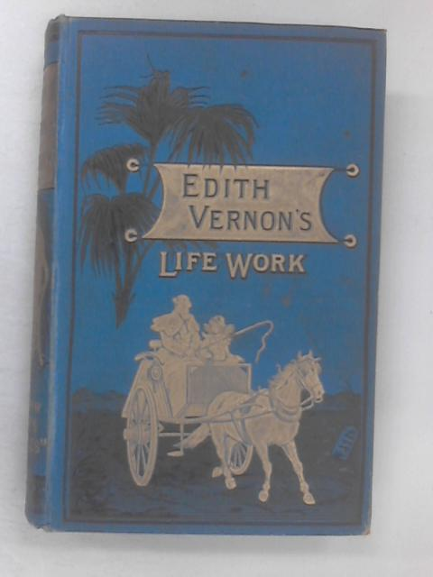 Edith Vernon's Life-Work by Anon