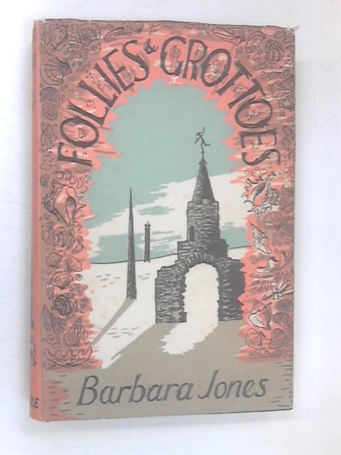 Follies & Grottoes by Jones, Barbara