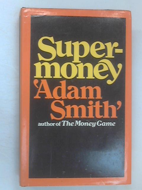 Supermoney by Smith, Adam