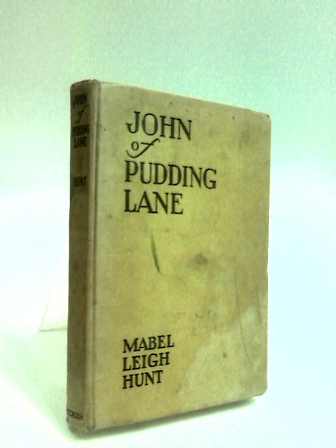 John of Pudding Lane by Hunt, Mabel Leigh
