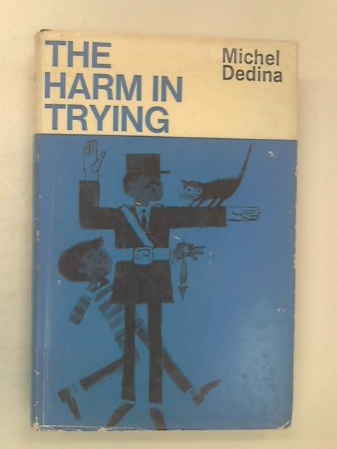 The Harm In Trying by Dedina, Michael