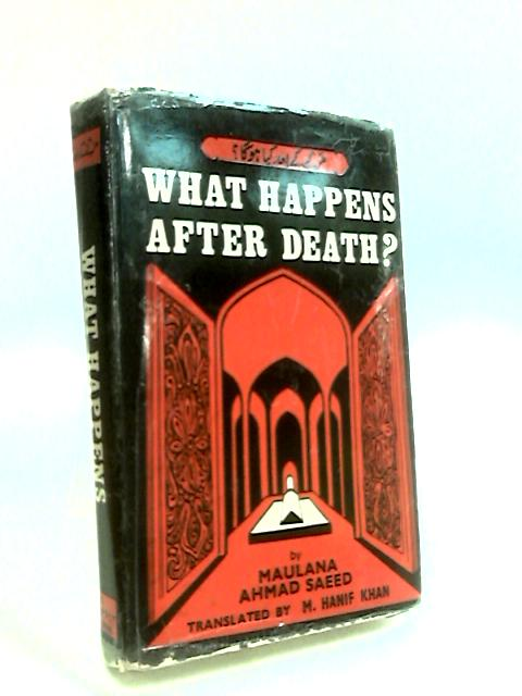 What Happens After Death by Saeed, Maulana Ahmad
