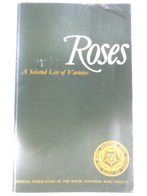 Roses: A Selected List of Varieties by Leonard Hollis (ed)