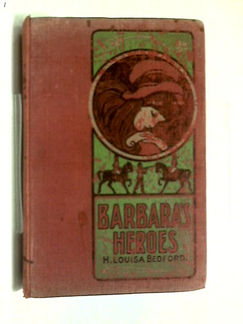 Barbara's Heroes by H. Louisa Bedford