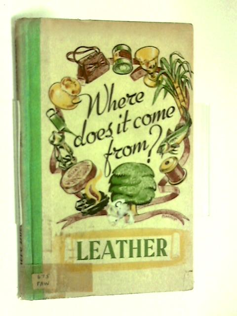 Where does come from leather by Raymond Fawcett