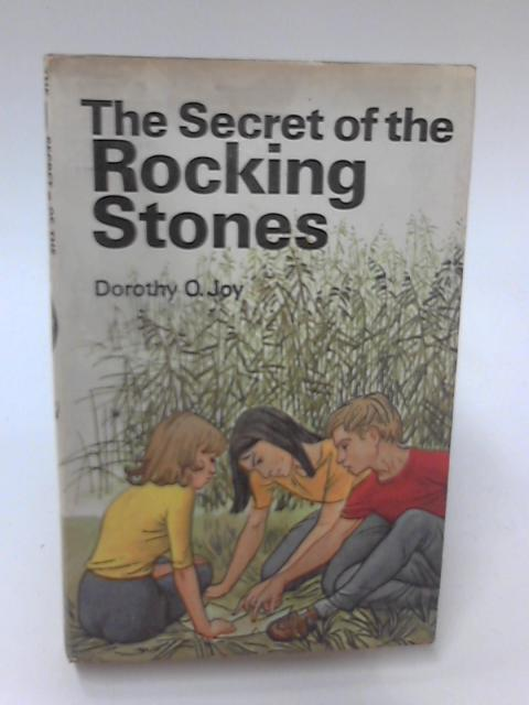 The Secret of the Rocking Stones by Dorothy Olive Joy