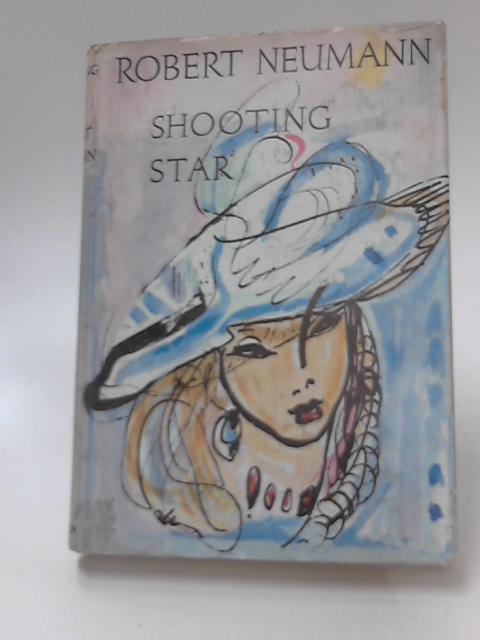 Shooting Star: Two Short Novels by Robert Neumann