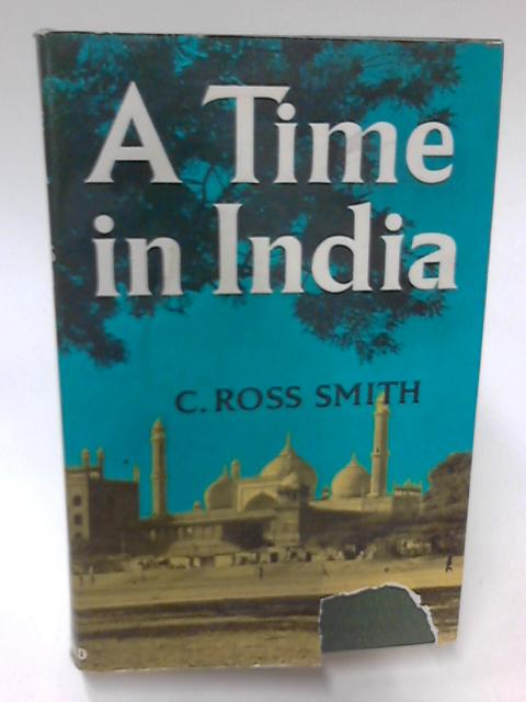 A Time in India by C. Ross Smith