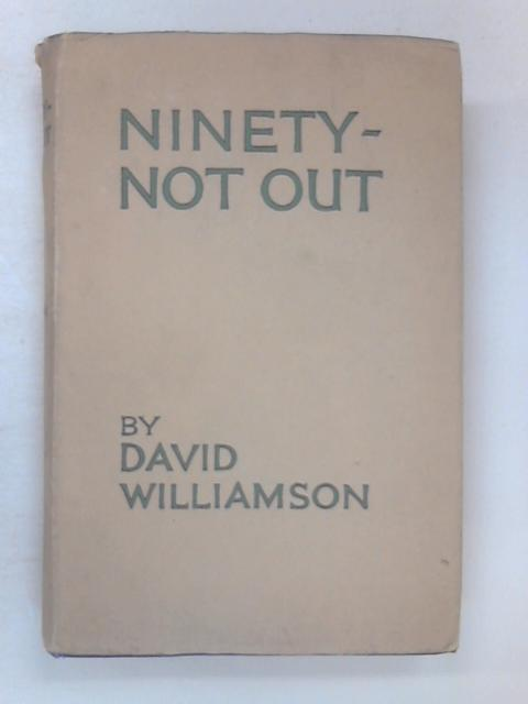 Ninety-Not Out by Williamson, David