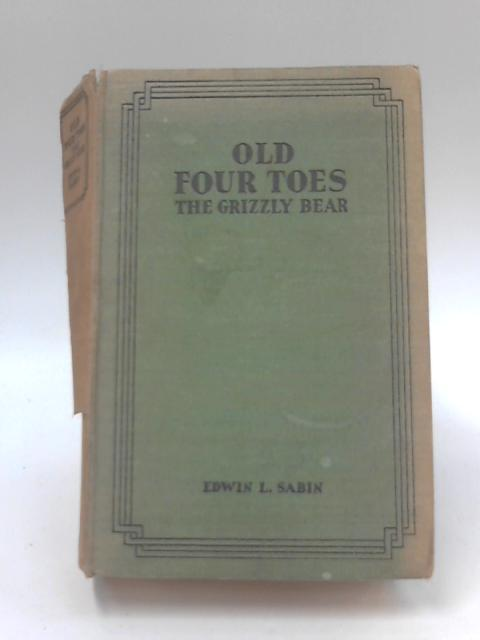 Old Four-Toes, The Grizzly Bear by Edwin L. Sabin