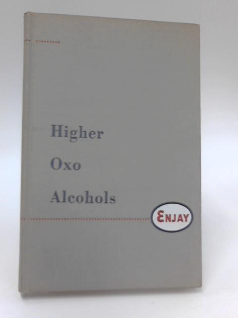 Higher Oxo Alcohols by Lewis Frederic Hatch