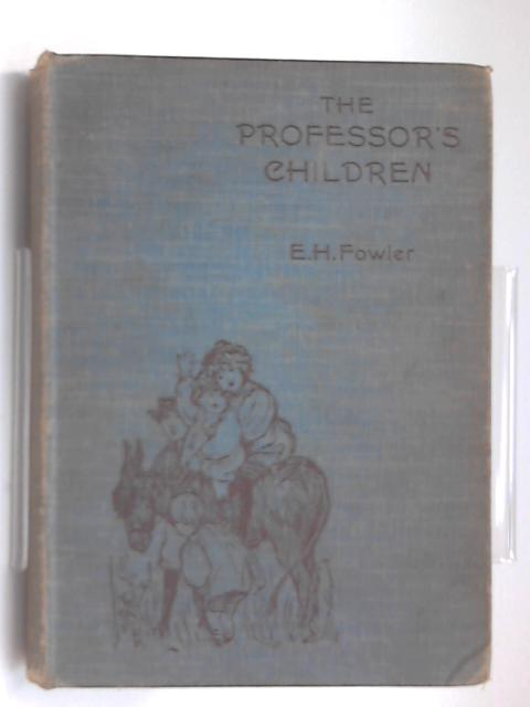 The professor's children by Edith Henrietta Fowler