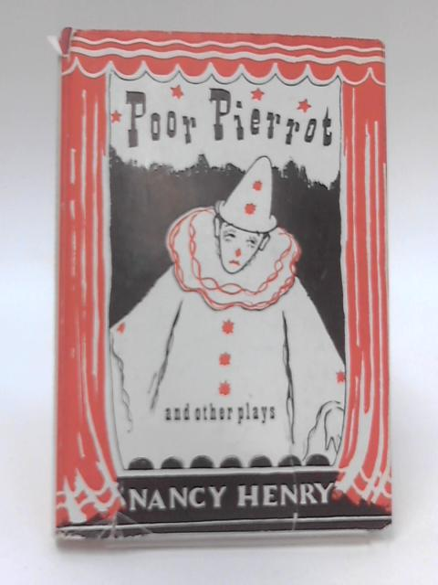Poor Pierrot and Other Plays by Nancy Henry