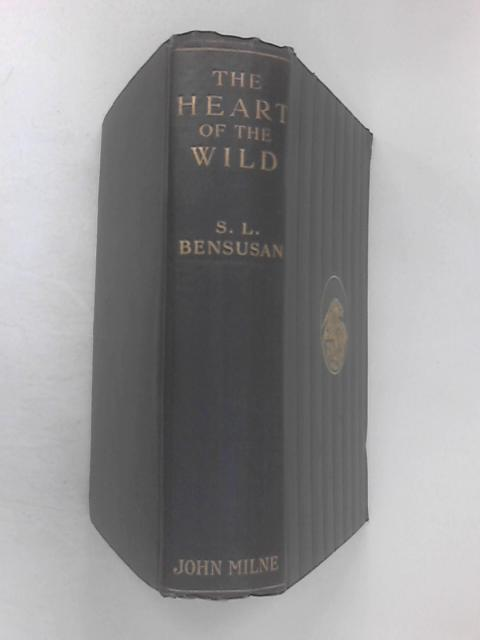 Heart of the Wild by Bensusan, S. L.