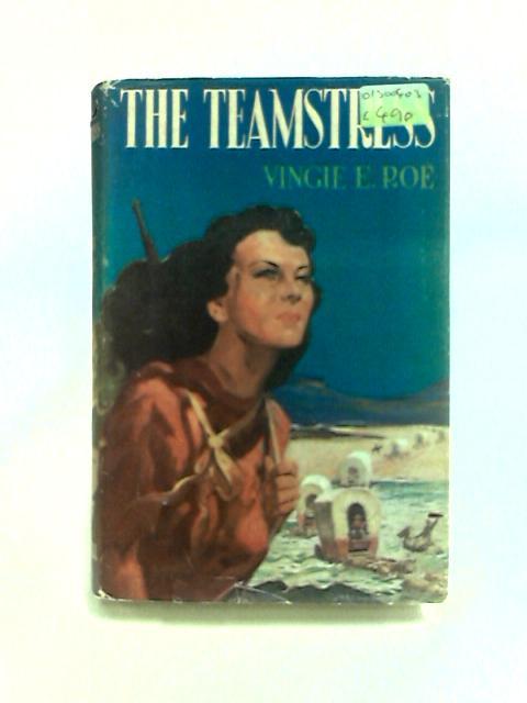The Teamstress by Roe, V.