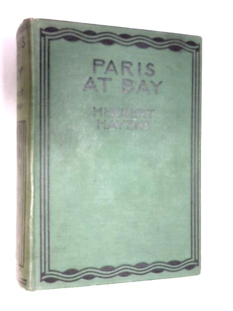 Paris at Bay by Herbert Hayens