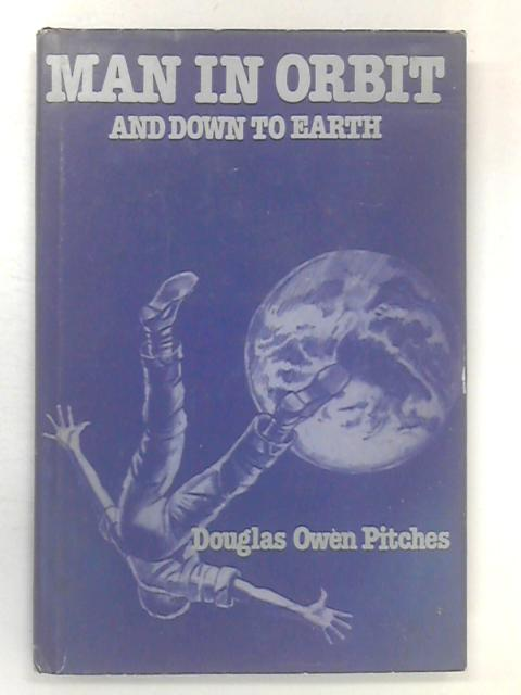 Man in Orbit and Down to Earth by Owen Pitches, Douglas