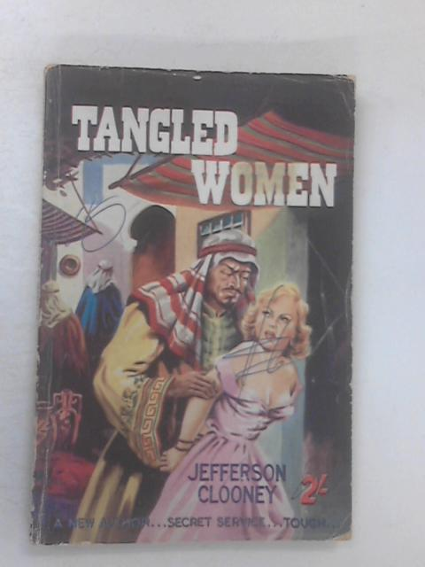 Tangled Women by Jefferson Clooney