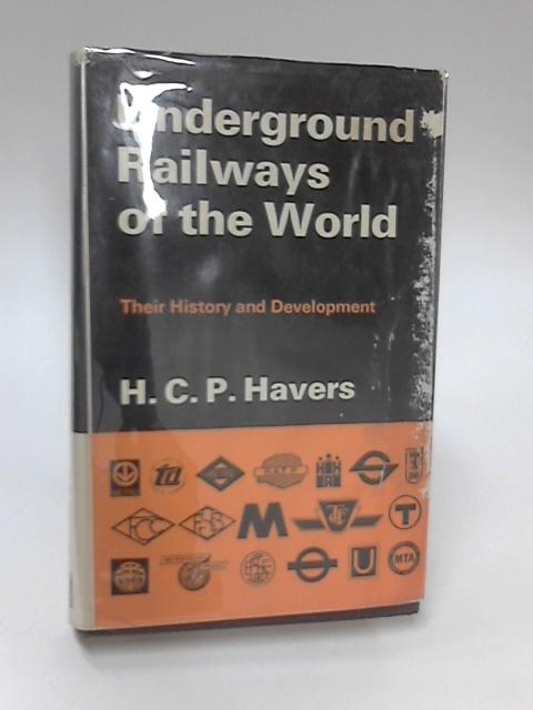 Underground Railways of the World by H. C. P. Havers