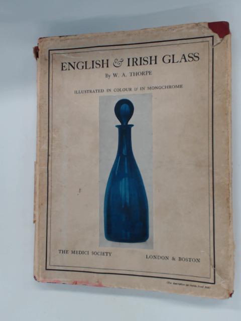 English & Irish Glass by Thorpe, W. A.