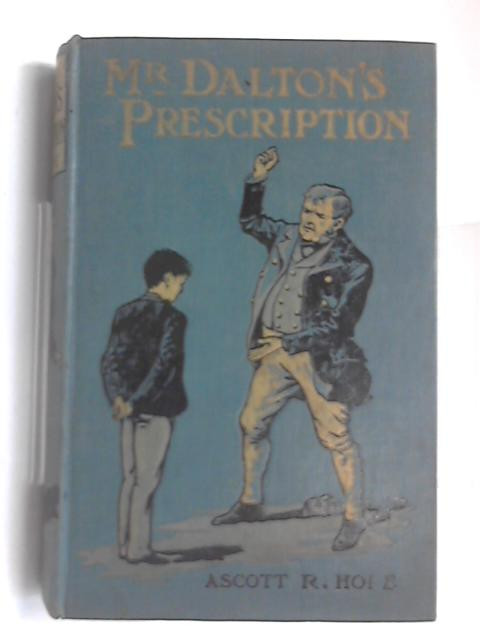 Mr. dalton's prescription, and other stories by Ascott Robert Hope