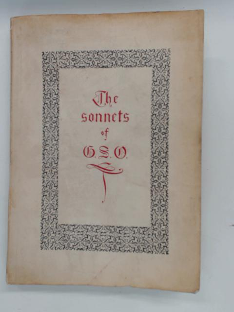 The Sonnets of G. S. O.: A Memorial by Walter Owen