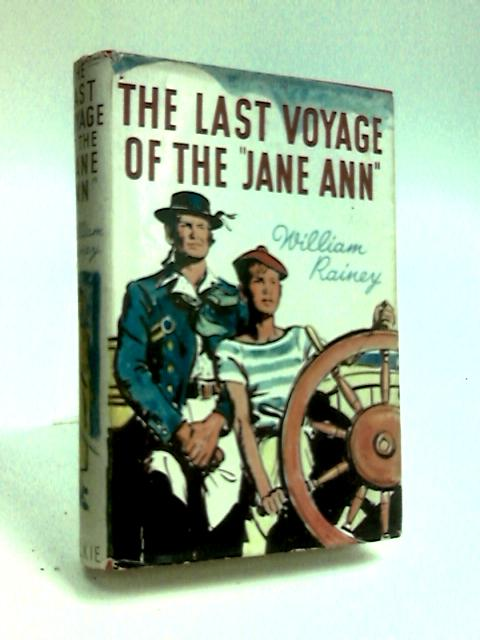 Last Voyage of the Jane Ann by Rainey, William