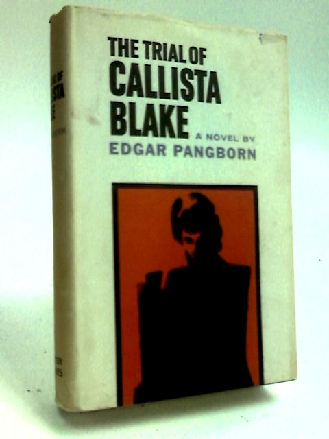 The trial of Callista Blake by Pangborn, Edgar