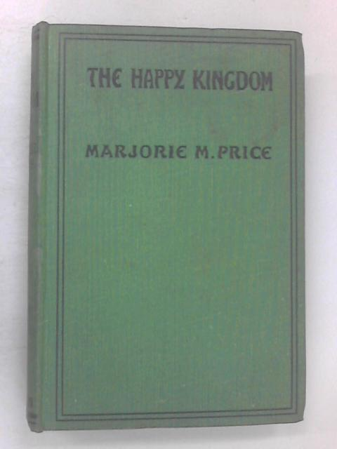 The Happy Kingdom by Marjorie Muriel Price