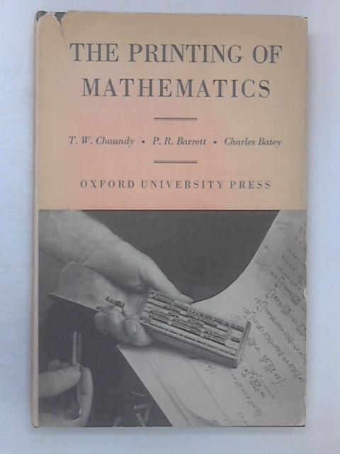 The Printing of Mathematics by Chaundy, T W et al.