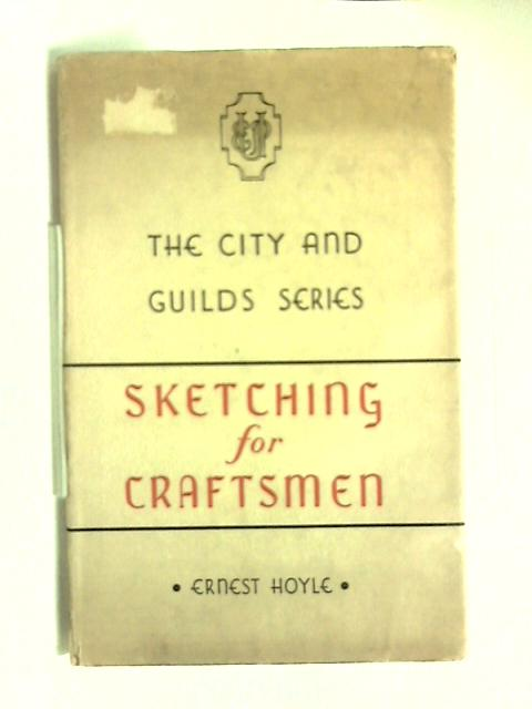 Sketching for craftsmen by Ernest Hoyle