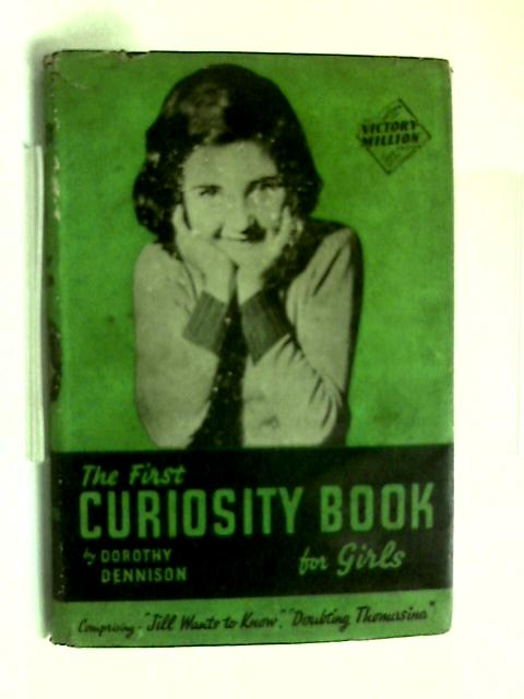 The First Curiosity book for girls by Dorothy Dennison