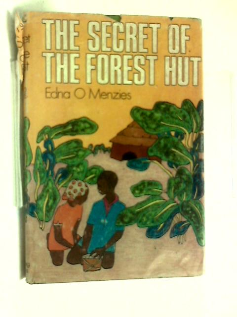 The secret of the forest hut by Edna O Menzies