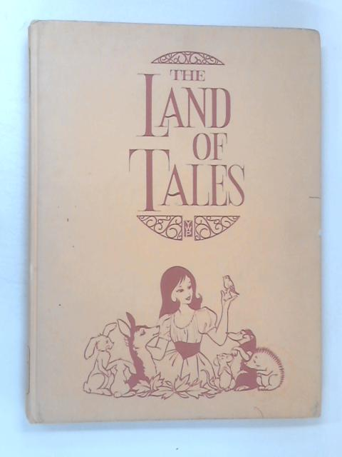 The Land of Tales by Edward Holmes