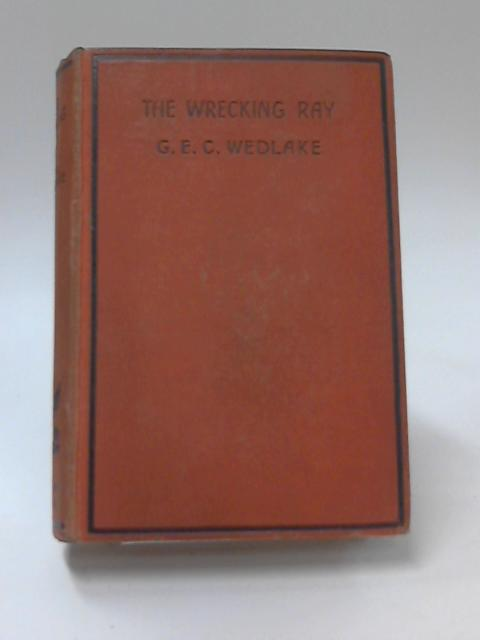 The Wrecking Ray by G. E. C. Wedlake
